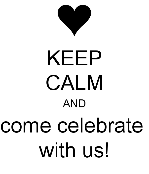 keep-calm-and-come-celebrate-with-us-4.png